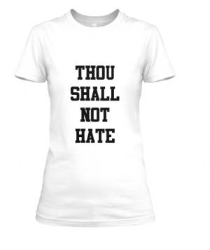 Thou Shall Not Hate Tee